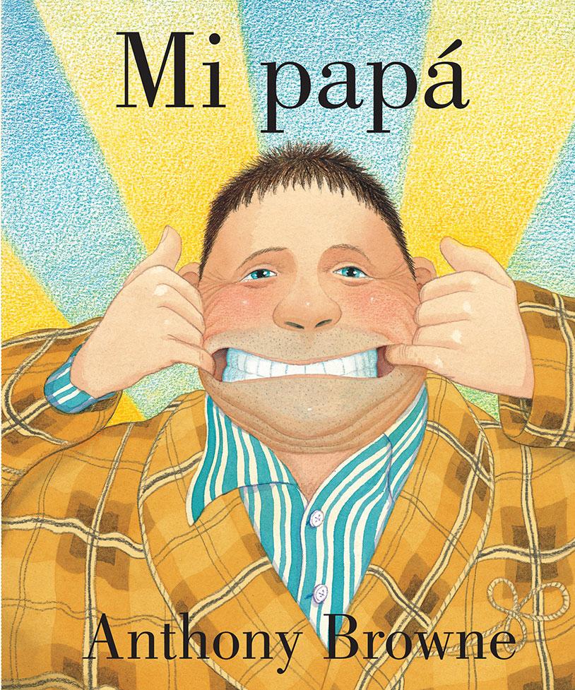 mi-papa-anthony-browne-fce-fondo-de-cultura
