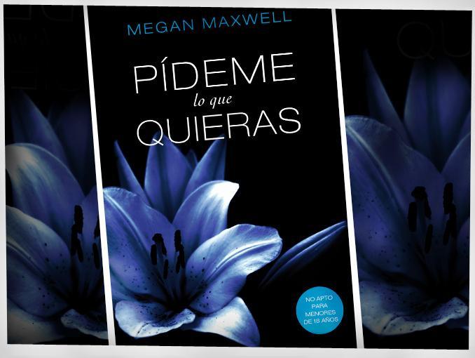 Pideme lo que quieras – Megan Maxwell (PDF)