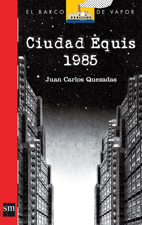Portada de Ciudad Equis 1985 de Juan Carlos Quezadas