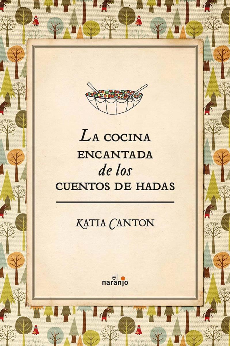 Portada del libro La cocina encantada de los cuentos de hadas