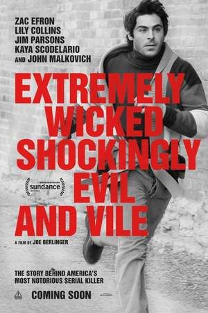 poster de extremely wicked shockingly evil and vile
