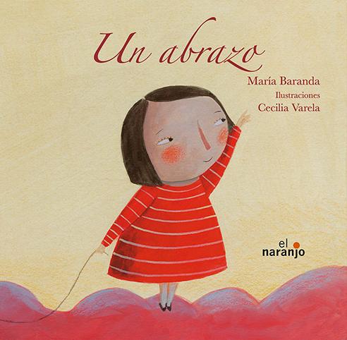 Portada de Un abrazo de María Baranda con ilustraciones de Cecilia Varela