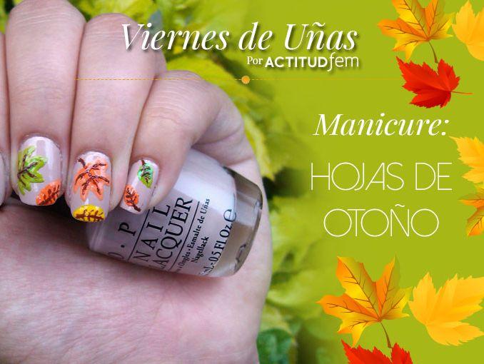 Tutorial Hojas de otoño en tus uñas Manicure | ActitudFem